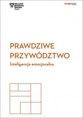 Prawdziwe przywództwo Inteligencja emocjonalna Harvard Business Review -  | mała okładka