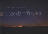Wszędzie fizyka - Królas Krzysztof, Inglot Zbigniew | mała okładka