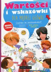 Wartości i wskazówki dla mądrej główki - Agnieszka Nożyńska-Demianiuk | mała okładka