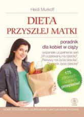 Dieta przyszłej matki - Murkoff Heidi, Mazel Sharon | mała okładka
