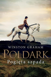Dziedzictwo rodu Poldarków Tom 11 Pogięta szpada - Winston Graham | mała okładka