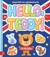 Hello Teddy! Angielski dla najmłodszych 3-4 lata -  | mała okładka