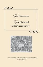 The Dismissal of the Greek Envoys Odprawa posłów greckich - Jan Kochanowski   mała okładka