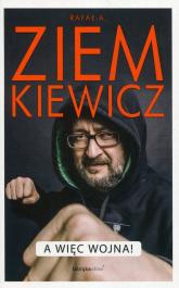 A więc wojna - Rafał Ziemkiewicz | mała okładka
