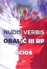 Nudis verbis Obalić III RP - Aleksander Ścios | mała okładka