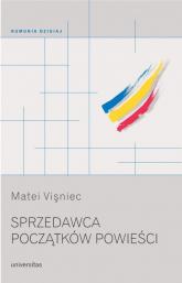 Sprzedawca początków powieści - Matei Vişniec | mała okładka