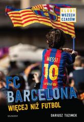 FC Barcelona Więcej niż futbol - Dariusz Tuzimek | mała okładka