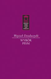Wojciech Dzieduszycki Wybór Pism - Wojciech Dzieduszycki | mała okładka