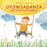 Opowiadania do chichotania - Renata Piątkowska | mała okładka