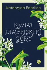 Kwiat Diabelskiej Góry - Katarzyna Enerlich | mała okładka