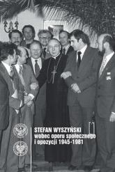 Stefan Wyszyński wobec oporu społecznego i opozycji 1945-1981 -  | mała okładka