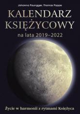 Kalendarz księżycowy na lata 2019-2022 Życie w harmonii z rytmami Księżyca - Paungger Johanna, Poppe Thomas | mała okładka