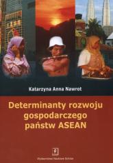 Determinanty rozwoju gospodarczego państw ASEA - Katarzyna Nawrot | mała okładka