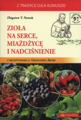 Zioła na serce miażdżycę i nadciśnienie - Nowak Zbigniew T. | mała okładka