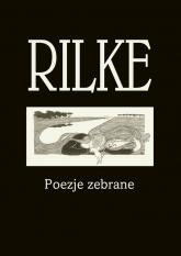 Rilke Poezje zebrane - Rilke Rainer Maria | mała okładka