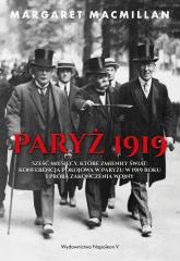 Paryż 1919 Sześć miesięcy, które zmieniły świat konferencja pokojowa w Paryżu w 1919 roku i próba zakończenia w - Margaret MacMillan   mała okładka