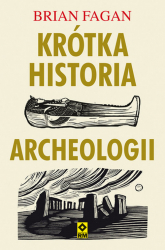 Krótka historia archeologii - Brian Fagan | mała okładka