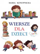 Wiersze dla dzieci Konopnicka - Maria Konopnicka | mała okładka