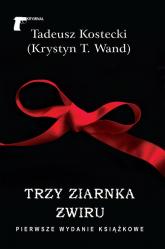 Trzy ziarnka żwiru - Tadeusz Kostecki | mała okładka