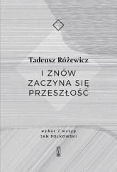 I znów zaczyna się przeszłość - Tadeusz Różewicz | mała okładka