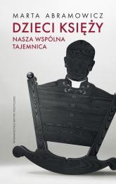 Dzieci księży nasza wspólna tajemnica - Marta Abamowicz | mała okładka