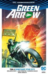 Green Arrow T.4 Powstanie Star City - Benjamin Percy | mała okładka