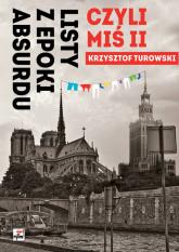 Listy z epoki absurdu czyli Miś II - Krzysztof Turowski | mała okładka