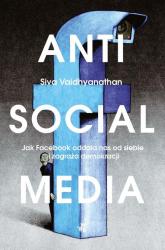 Antisocial Media - Siva Vaidhyanathan | mała okładka