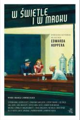 W świetle i w mroku Opowiadania inspirowane malarstwem Edwarda Hoppera - Lawrence Block | mała okładka