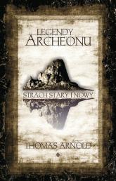 Legendy Archeonu Świat stary i nowy - Thomas Arnold | mała okładka