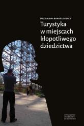 Turystyka w miejscach kłopotliwego dziedzictwa - Magdalena Banaszkiewicz | mała okładka