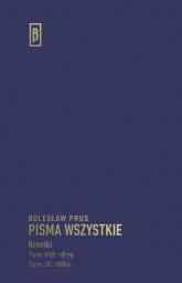 Pisma wszystkie Kroniki Tom VIII: 1879, Tom IX: 1880 - Bolesław Prus | mała okładka