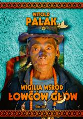 Wigilia wśród łowców głów - Witold Palak   mała okładka