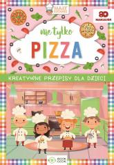 Nie tylko PIZZA Kreatywne przepisy dla dzieci -  | mała okładka