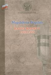 Radio Madryt 1949-1955 - Magdalena Bogdan | mała okładka