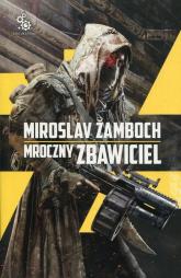 Mroczny Zbawiciel - Miroslav Zamboch | mała okładka