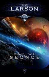 Star Force Tom 9. Martwe Słońce - B.V. Larson | mała okładka