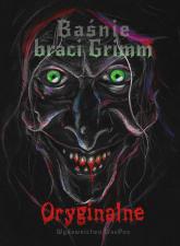 Baśnie braci Grimm Oryginalne Tom 1 - Grimm Wilhelm, Grimm Jacob   mała okładka