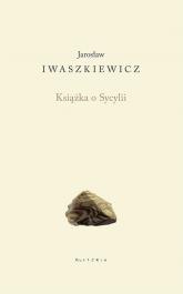 Książka o Sycylii - Jarosław Iwaszkiewicz | mała okładka