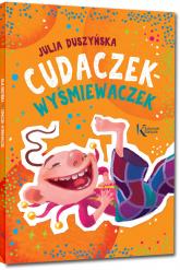 Cudaczek-Wyśmiewaczek - Julia Duszyńska | mała okładka