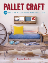 Pallet Craft 20 Creative Makes Using Wooden Pallets - Emma Basden | mała okładka