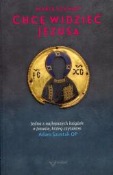 Chcę widzieć Jezusa - Maria Szamot | mała okładka
