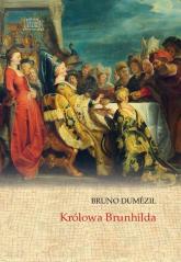 Królowa Brunhilda - Bruno Dumezil   mała okładka
