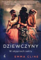 Dziewczyny W objęciach sekty - Emma Cline | mała okładka