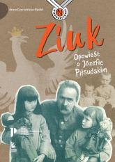 Ziuk Opowieść o Józefie Piłsudskim - Anna Czerwińska-Rydel | mała okładka