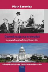 Demokracja na krawędzi Ameryka Franklina Delano Roosevelta - Piotr Zaremba | mała okładka
