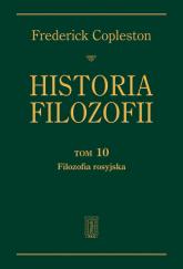Historia filozofii Tom 10 Filozofia rosyjska - Frederick Copleston | mała okładka