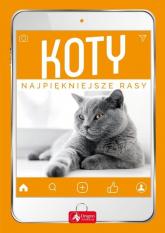 Koty Najpiękniejsze rasy - Małgorzata Młynek | mała okładka