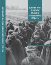 Sowieckie obozy dla jeńców wojennych i internowanych 1939-1956. Przykłady wybranych narodów - Bednarek Jerzy, Rogut Dariusz | mała okładka