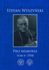 Pro memoria, Tom 5: 1958 - Stefan Wyszyński | mała okładka
